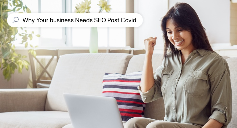10 Reasons Why Your business Needs SEO Post Covid 2021 - Gurvi Movement