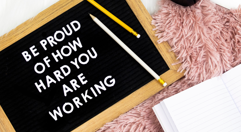 Be proud of how hard you are working - Inspiring Quotes