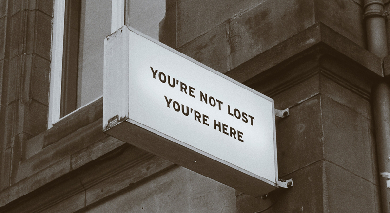 You are not lost you are here - Inspiring Quotes